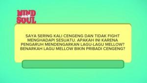 Mind And SOUL ep. 6 Lagu Melow Bisa Bikin Orang Jadi Cengeng